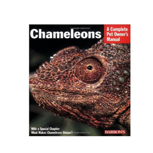 Chameleons- A Complete Pet Owners Manual